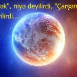 """""""Çarxı Fələk"""", niyə deyilirdi, """"Çarşənbə"""", nəyə deyilirdi…"""