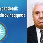 Akademik Asəf Nadirov – 85