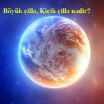 Böyük çillə, Kiçik çillə nədir?