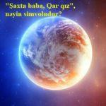 """""""Şaxta baba, Qar qız"""", nəyin simvoludur?"""