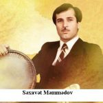 Səxavət Məmmədov — 60 Ömür sürməli dövrandı ( Səxavət Məmmədovun xatirəsinə )
