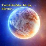 Tarixi Ərəfələr, bir də, Bürclər…
